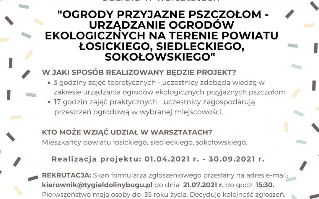 """Zapraszamy do udziału w projekcie """"Ogrody przyjazne pszczołom – urządzanie ogrodów ekologicznych na terenie powiatu Łosickiego, Siedleckiego i Sokołowskiego"""""""